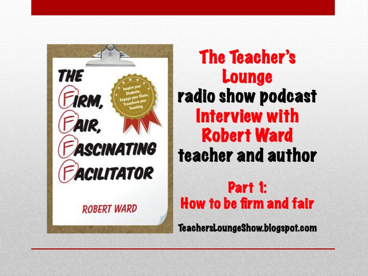 How to be Firm and Fair: The Teacher's Lounge interview